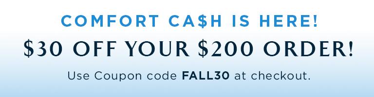 Comfort Cash - $30 Off Orders of $200+