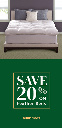 Save 25% On Feather Beds - Shop Now